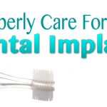 How To Properly Care For Your Dental Implants in Crown Point